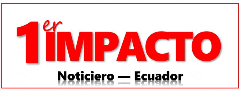 Noticiero Primer Impacto Ecuador – El primer diario de crónicas ecuatorianas o crónicas en Ecuador para los migrantes